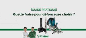 GUIDE PRATIQUE - Fraise pour Defounceus